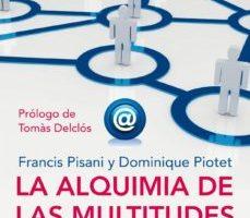 leer LA ALQUIMIA DE LAS MULTITUDES: COMO LA WEB ESTA CAMBIANDO EL MUND O gratis online