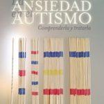 leer LA ANSIEDAD EN EL AUTISMO: COMPRENDERLA Y TRATARLA gratis online