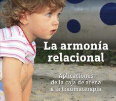 leer LA ARMONIA RELACIONAL: APLICACIONES DE LA CAJA DE ARENA A LA TRAUMATERAPIA gratis online
