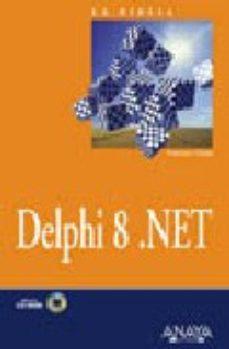 leer LA BIBLIA DE DELPHI 8.NET gratis online