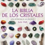 leer LA BIBLIA DE LOS CRISTALES: GUIA DEFINITIVA DE LOS CRISTALES gratis online