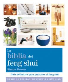 leer LA BIBLIA DEL FENG SHUI: GUIA DEFINITIVA PARA PRACTICAR EL FENG S HUI gratis online