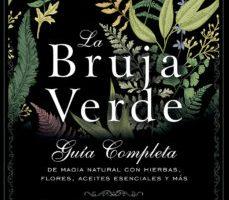 leer LA BRUJA VERDE: GUIA COMPLETA DE MAGIA NATURAL CON HIERBAS