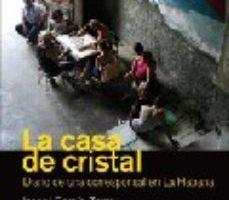 leer LA CASA DE CRISTAL: DIARIO DE UNA CORRESPONSAL EN LA HABANA gratis online
