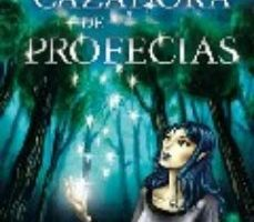 leer LA CAZADORA DE PROFECIAS gratis online