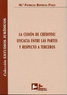 leer LA CESION DE CREDITOS: EFICACIA ENTRE LAS PARTES Y RESPECTO A TER CEROS gratis online