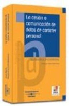 leer LA CESION O COMUNICACION DE DATOS DE CARACTER PERSONAL gratis online