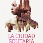 leer LA CIUDAD SOLITARIA gratis online