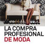 leer LA COMPRA PROFESIONAL DE MODA gratis online