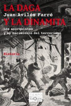 leer LA DAGA Y LA DINAMITA. LOS ANARQUISTAS Y EL NACIMIENTO DEL TERROR ISMO gratis online