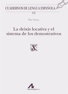 leer LA DEIXIS LOCATIVA Y EL SISTEMA DE LOS DEMOSTRATIVOS gratis online