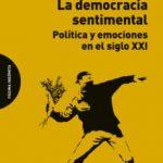 leer LA DEMOCRACIA SENTIMENTAL: POLITICA Y EMOCIONES EN EL SIGLO XXI gratis online