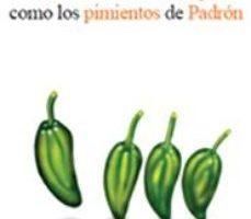 leer LA EDUCACION DE LOS HIJOS COMO LOS PIMIENTOS DE PADRON gratis online