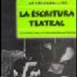 leer LA ESCRITURA TEATRAL: ELEMENTOS PARA LA CREACION DRAMATURGICA gratis online