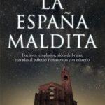 leer LA ESPAÃ'A MALDITA: ENCLAVES TEMPLARIOS