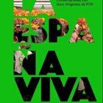leer LA ESPAÃ'A VIVA: CONVERSACIONES CON DOCE DIRIGENTES DE VOX gratis online