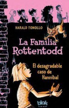 leer LA FAMILIA ROTTENTODD: EL DESAGRADABLE CASO DE HANNIBAL gratis online