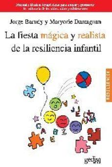 leer LA FIESTA MAGICA Y REALISTA DE LA RESILIENCIA INFANTIL: MANUAL Y TECNICAS TERAPEUTICAS PARA APOYAR Y PROMOVER LA RESILIENCIA DE   LOS NIÑOS