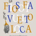 leer LA FILOSOFIA SE HA VUELTO LOCA: UN ENSAYO POLITICAMENTE INCORRECTO gratis online