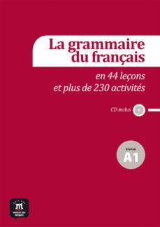 leer LA GRAMMARIE DU FRANÇAIS EN 44 LEÇONS ET 230 ACTIVITES - A1 gratis online