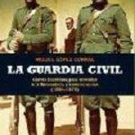 leer LA GUARDIA CIVIL: CLAVES HISTORICAS PARA ENTENDER A LA BENEMERITA Y A SUS HOMBRES gratis online
