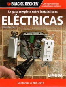leer LA GUIA COMPLETA SOBRE INSTALACIONES ELECTRICAS gratis online