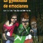 leer LA GYMKHANA DE EMOCIONES: PARA TRABAJAR LA HIPERACTIVIDAD Y EL DE FICIT ATENCIONAL gratis online