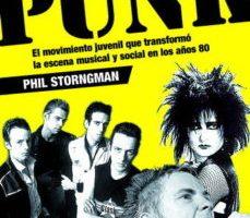 leer LA HISTORIA PUNK: EL MOVIMIENTO JUVENIL QUE TRANSFORMO LA ESCENA MUSICAL Y SOCIAL EN LOS AÑOS 80 gratis online
