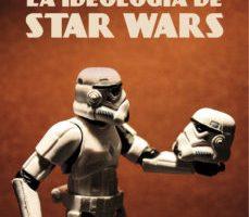 leer LA IDEOLOGIA DE STAR WARS gratis online