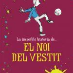 leer LA INCREIBLE HISTORIA DE EL NOI DEL VESTIT gratis online