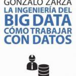 leer LA INGENIERIA DEL BIG DATA: COMO TRABAJAR CON DATOS gratis online