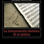 leer LA INTERPRETACION HISTORICA DE LA MUSICA gratis online