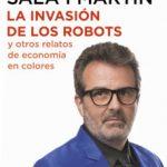 leer LA INVASION DE LOS ROBOTS Y OTROS RELATOS DE ECONOMIA gratis online