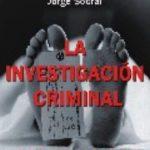 leer LA INVESTIGACION CRIMINAL: LA PSICOLOGIA APLICADA A LA CAPTURA DE LOS CRIMINALES gratis online