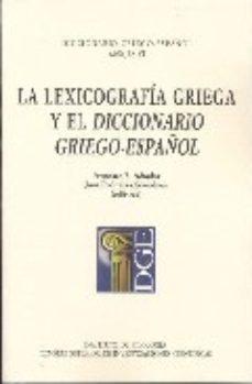 leer LA LEXICOGRAFIA GRIEGA Y EL DICCIONARIO GRIEGO-ESPAÑOL gratis online