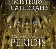 leer LA LUZ Y EL MISTERIO DE LAS CATEDRALES gratis online