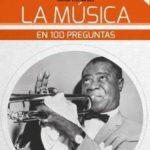 leer LA MUSICA EN 100 PREGUNTAS: TODO LO IMPRESCINDIBLE EXPLICADO CON RIGOR gratis online