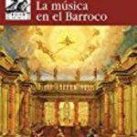 leer LA MUSICA EN EL BARROCO gratis online