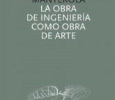 leer LA OBRA DE INGENIERIA COMO OBRA DE ARTE gratis online