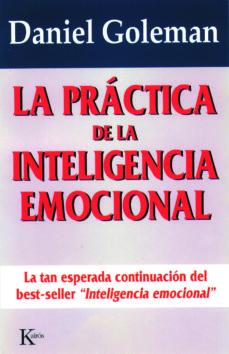 leer LA PRACTICA DE LA INTELIGENCIA EMOCIONAL gratis online