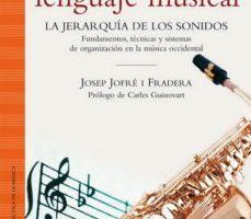 leer LA PRACTICA DEL LENGUAJE MUSICAL: LA JERARQUIA DE LOS SONIDOS: FU NDAMENTOS
