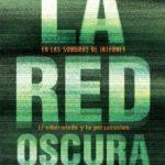 leer LA RED OSCURA: EN LAS SOMBRAS DE INTERNET: EL CIBERMIEDO Y LA PERSECUCION DE LOS DELITOS TECNOLOGICOS gratis online