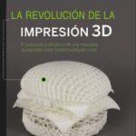 leer LA REVOLUCION DE LA IMPRESION 3D gratis online