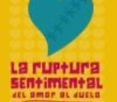 leer LA RUPTURA SENTIMENTAL: DEL AMOR AL DUELO gratis online