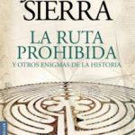 leer LA RUTA PROHIBIDA Y OTROS ENIGMAS DE LA HISTORIA gratis online
