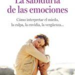 leer LA SABIDURIA DE LAS EMOCIONES: DESCUBRE LO QUE NOS ENSEÃ'A EL MIED O