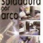 leer LA SOLDADURA CON ARCO gratis online