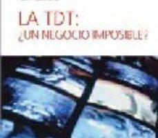 leer LA TDT: ¿UN NEGOCIO IMPOSIBLE? gratis online