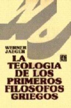 leer LA TEOLOGIA DE LOS PRIMEROS FILOSOFOS GRIEGOS gratis online