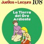 leer LA TIERRA DEL ORO ARDIENTE: JUEGO DE LECTURA gratis online